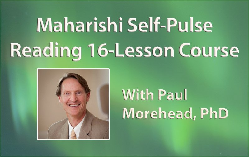 Maharishi Self Pulse Reading 16-Lesson Course with Paul Morehead, PhD * image of Paul Morehead