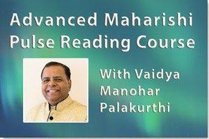 Advanced Maharishi Pulse Reading Course with Vaidya Monohar Palakurthi
