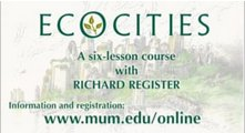 Ecocities * A Six-Lesson Course with Richard Register