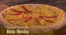 Ayurvedic Cooking for Vata Dosha